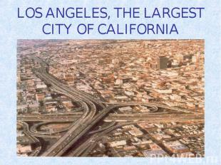 LOS ANGELES, THE LARGEST CITY OF CALIFORNIA