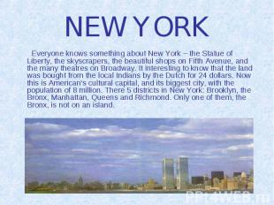 NEW YORK Everyone knows something about New York – the Statue of Liberty, the sk