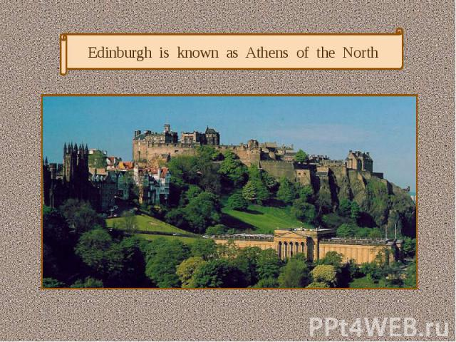 Edinburgh is known as Athens of the North