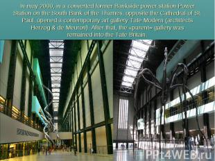 In may 2000, in a converted former Bankside power station Power Station on the S