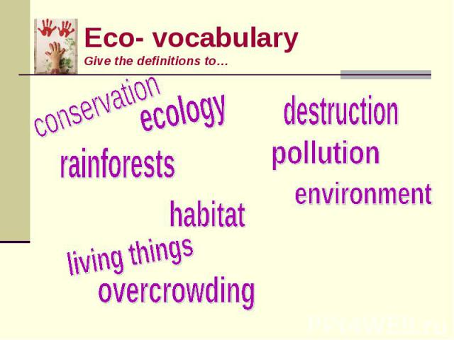 Eco- vocabularyGive the definitions to…