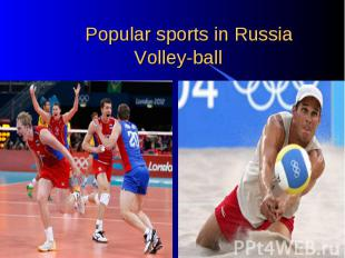 Popular sports in RussiaVolley-ball