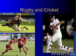 Rugby and Cricket