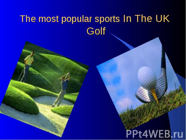 The most popular sports In The UK Golf