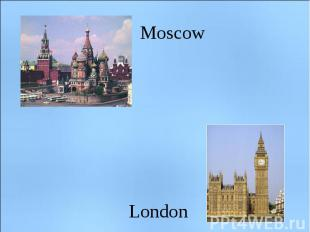 Moscow London