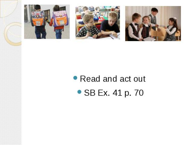 Read and act out SB Ex. 41 p. 70