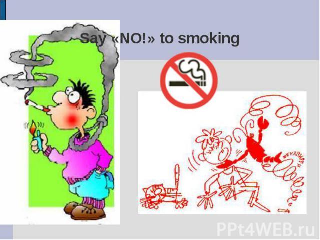Say «NO!» to smoking