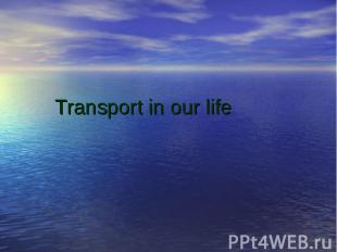 Transport in our life