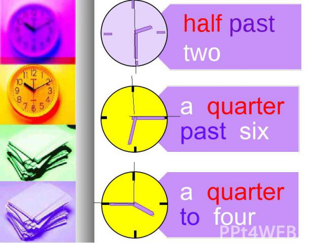 half past twoa quarter past sixa quarter to four