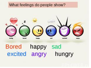What feelings do people show?