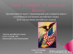 Some Glimpses of American History Презентация по курсу страноведения для учащихс