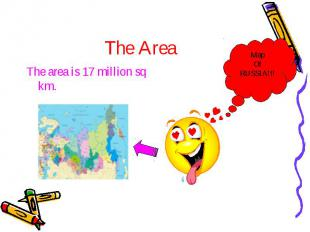 The Area The area is 17 million sq km.