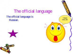 The official language The official language is Russian.