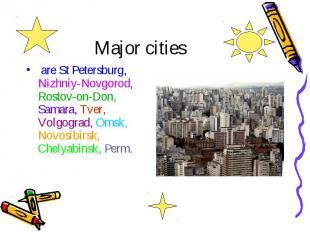 Major cities are St Petersburg, Nizhniy-Novgorod, Rostov-on-Don, Samara, Tver, V