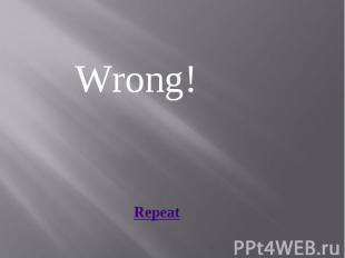 Wrong!