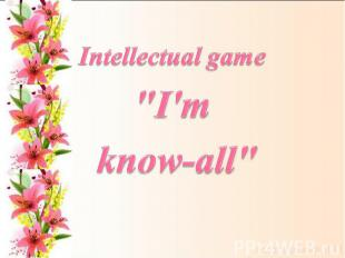 """Intellectual game """"I'm know-all"""""""