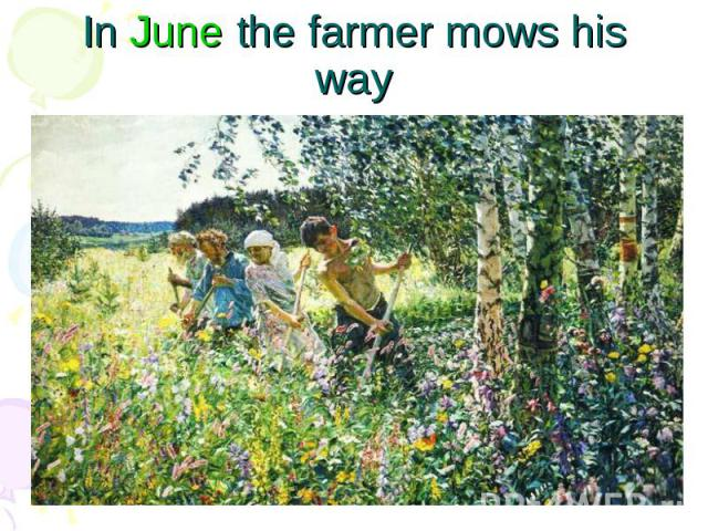 In June the farmer mows his way
