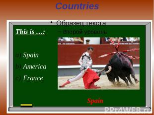 Countries This is …:SpainAmericaFrance