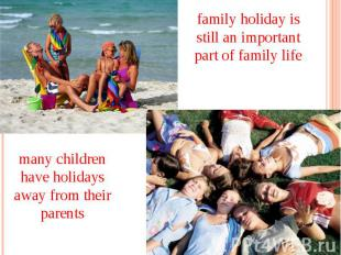 family holiday is still an important part of family life many children have holi
