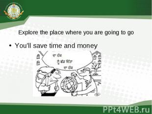 You'll save time and money You'll save time and money