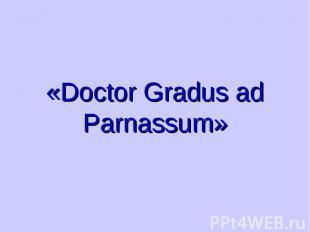 «Doctor Gradus ad Parnassum»