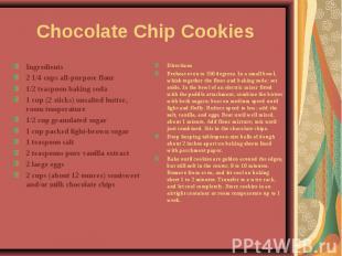 Chocolate Chip Cookies Ingredients2 1/4 cups all-purpose flour1/2 teaspoon bakin