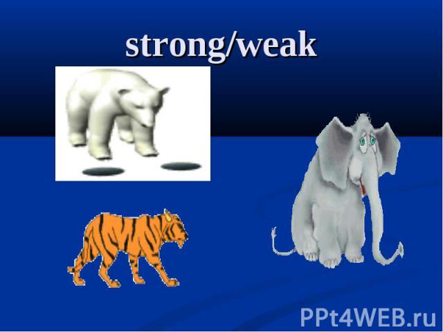 strong/weak