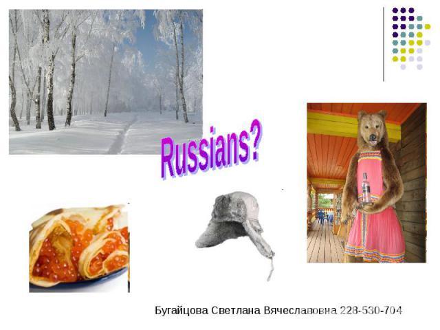 Russians?