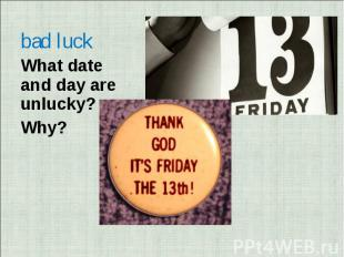 What date and day are unlucky?Why?