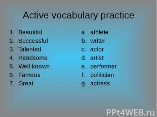 Active vocabulary practice BeautifulSuccessfulTalentedHandsomeWell-knownFamousGr
