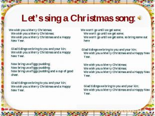 Let's sing a Christmas song: We wish you a Merry Christmas;We wish you a Merry C