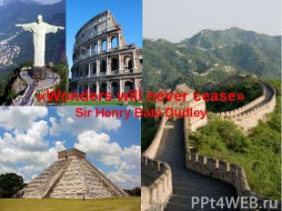 «Wonders will never cease»Sir Henry Bate Dudley