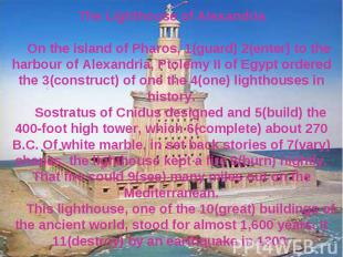 The Lighthouse of Alexandria On the island of Pharos, 1(guard) 2(enter) to the h