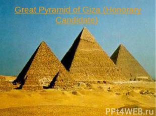 Great Pyramid of Giza (Honorary Candidate)