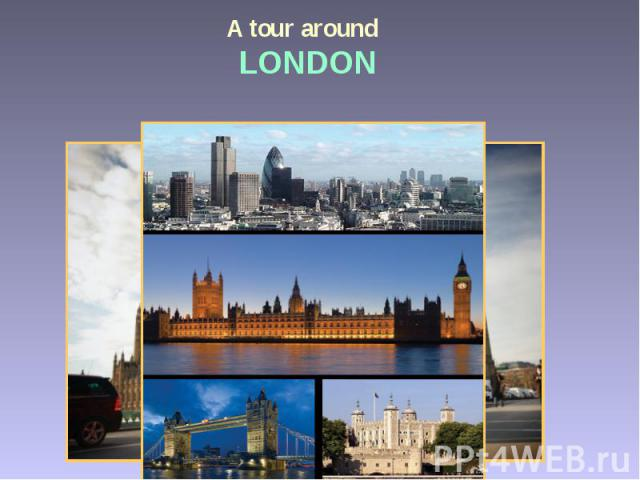 A tour around LONDON