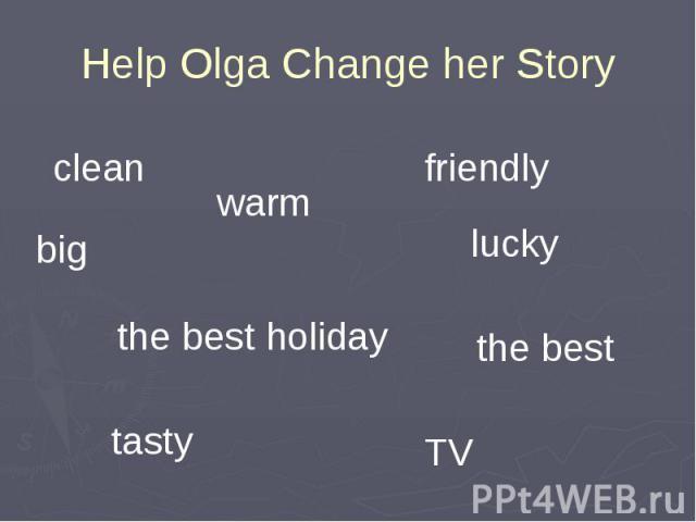 Help Olga Change her Story