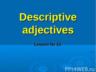 Descriptive adjectivesLesson № 13.