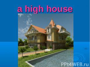 a high house