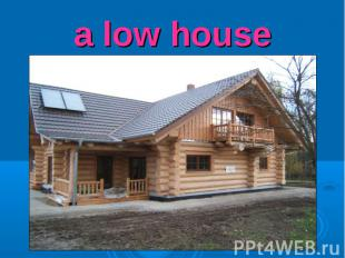 a low house
