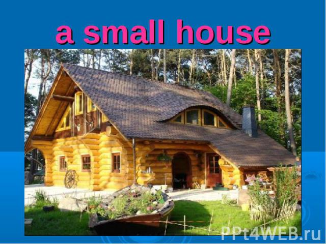 a small house