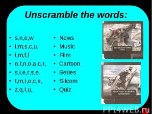 Unscramble the words: s,n,e,wi,m,s,c,u,i,m,f,lo,t,n,o,a,c,r,s,i,e,r,s,e,t,m,I,o,