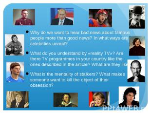 Why do we want to hear bad news about famous people more than good news? In what