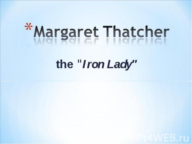 Margaret Thatcher the