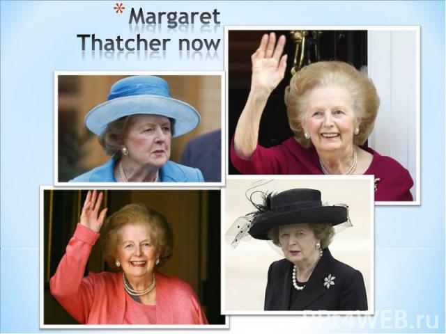 Margaret Thatcher now