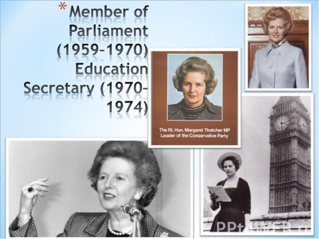 Member of Parliament (1959–1970)Education Secretary (1970–1974)