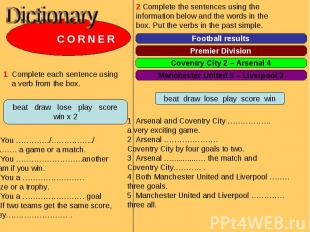 Dictionary C O R N E R 1 Complete each sentence using a verb from the box. 1 You