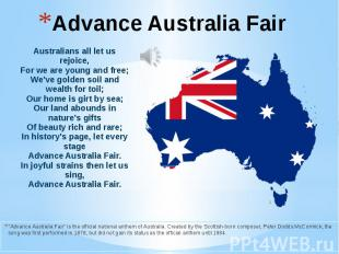 Advance Australia Fair Australians all let us rejoice,For we are young and free;
