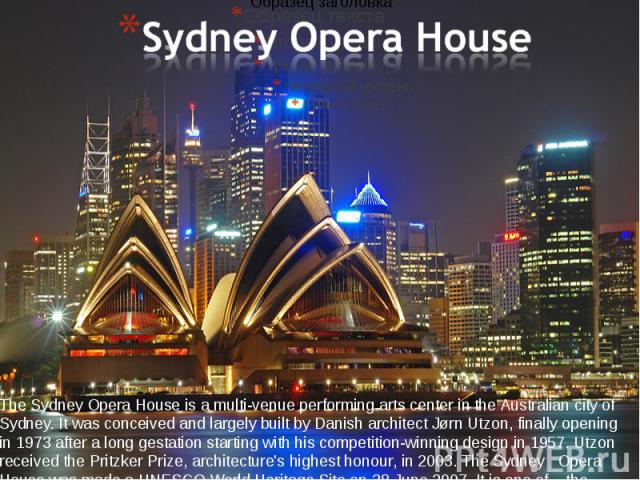 The Sydney Opera House is a multi-venue performing arts center in the Australian city of Sydney. It was conceived and largely built by Danish architect Jørn Utzon, finally opening in 1973 after a long gestation starting with his competition-winning …