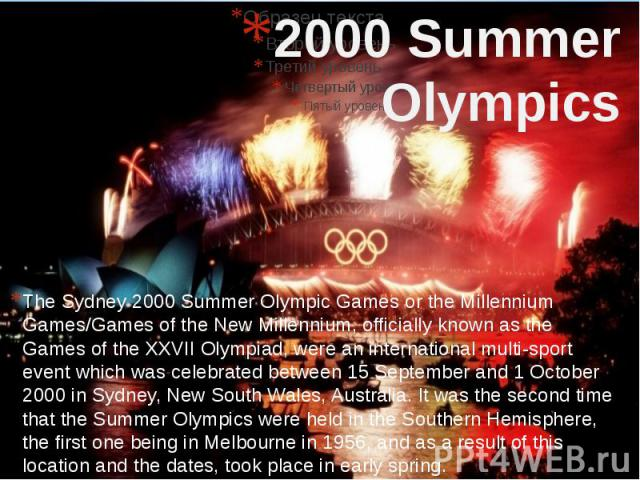 2000 Summer Olympics The Sydney 2000 Summer Olympic Games or the Millennium Games/Games of the New Millennium, officially known as the Games of the XXVII Olympiad, were an international multi-sport event which was celebrated between 15 September and…
