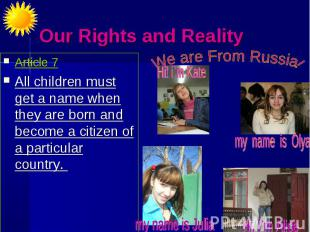 Our Rights and Reality. We are From Russia Article 7All children must get a name